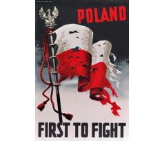 Poland first to fight - propaganda poster from WWII