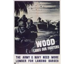 Wood lands our fighters - The Army & Navy need more lumber for landing barges.""